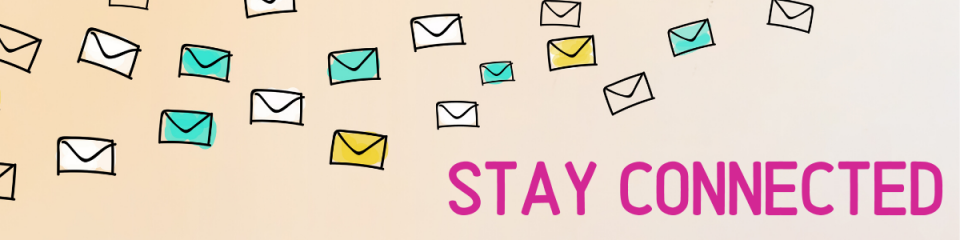 Graphic with floating envelopes reads stay connected
