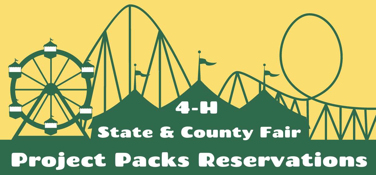 4h SUMMER FAIR RESERVATIONS FOR PROJECT PACKS